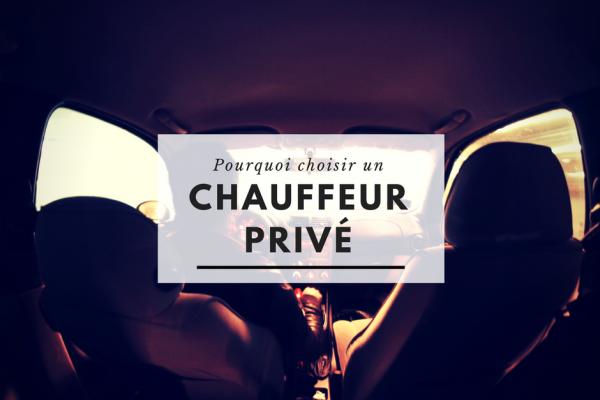 Pourquoi choisir un chauffeur privé ?